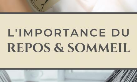 3 CHOSES À SAVOIR: L'IMPORTANCE DU REPOS ET DU SOMMEIL