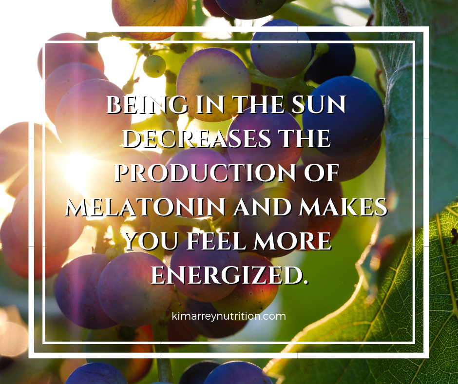 Being in the sun decreases the production of melatonin and makes you feel more energized.